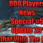 DDO Players News Special #5 Update 29 Chat With The Devs