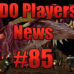 DDO Players News Episode 85 – Nerf Guns In The Magic Room