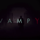 Focus Home Entertainment Shows Off Vampyr Computer ARPG At E3