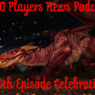 DDO Players News Podcast Celebrating 100th Episode!