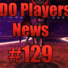 DDO Players News Episode 129 – It's Like Minecraft But Terrifying