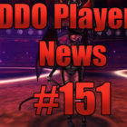 DDO Players News Episode 151 – The RNG Legends Lives On!