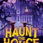 Haunt the House Board Game On Kickstarter
