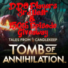 Tales from Candlekeep: Tomb of Annihilation Giveaway!
