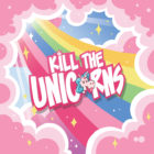 Kill The Unicorns Card Game On Kickstarter