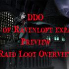 DDO Mists Of Ravenloft Preview Video – Raid Loot