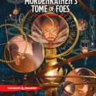 New D&D 5E Book Mordenkainen's Tome of Foes Coming In May