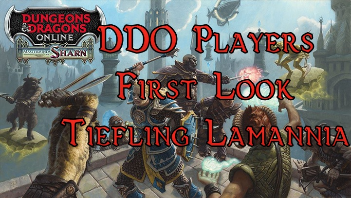 DDO Players – First Look At Tiefling On Lamannia | DDO Players